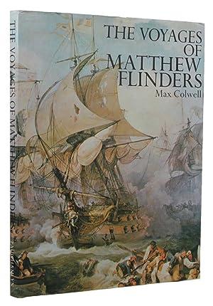 THE VOYAGES OF MATTHEW FLINDERS: Flinders, Matthew; Colwell,