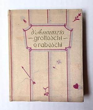 GROTTESCHI e RABESCHI.: D'ANNUNZIO Gabriele (1863-1938)