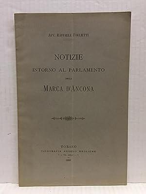 Notizie intorno al PARLAMENTO della MARCA d'ANCONA.: FOGLIETTI Raffaele