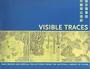 Visible Traces. Rare Books and Special Collections from the National Library of China