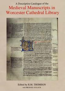 A Descriptive Catalogue of the Medieval Manuscripts in Worcester Cathedral Library.: THOMSON, R.M. ...