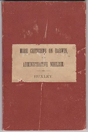 More Criticisms on Darwin and Administrative Nihilism.: HUXLEY, T. H.