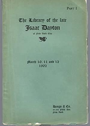 Catalogue of the Library of the Late Isaac Dayton of New York City. A Large and Choice Collection ...