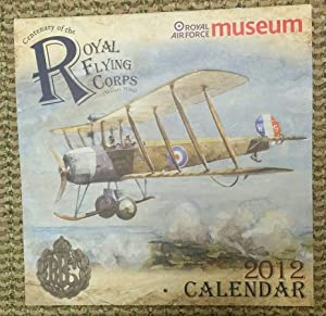 Centenary of the Royal Flying Corps (Military Wing). [Calendar]