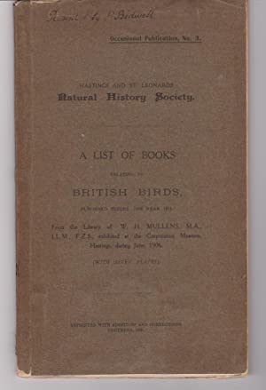 A List of Books Relating to British Birds Published Before the Year 1815. From the Library of W. ...