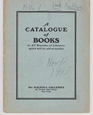 A Catalogue of Books In All Branches of Literature Comprising American History and Literature Sca...