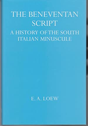 The Beneventan Script. A History of the South Italian Minuscule