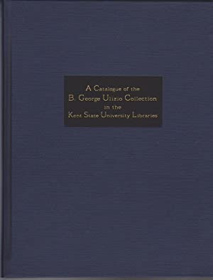 A Catalogue of the B. George Ulizio Collection in the Kent State University Libraries