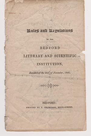 Rules and Regulations of the Bedford Literary and Scientific Institution, Established the 24th of...