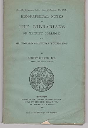 Biographical Notes on the Librarians of Trinity College on Sir Edward Stanhope's Foundation