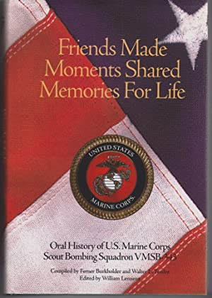 Friends Made, Moments Shared, Memories for Life.: LeTENDRE, Walter G.,