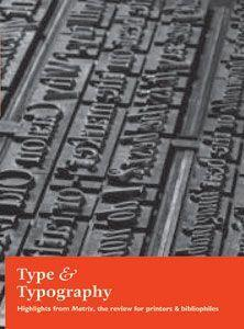 Type & Typography: Highlights from Matrix, the Review for Printers and Bibliophiles