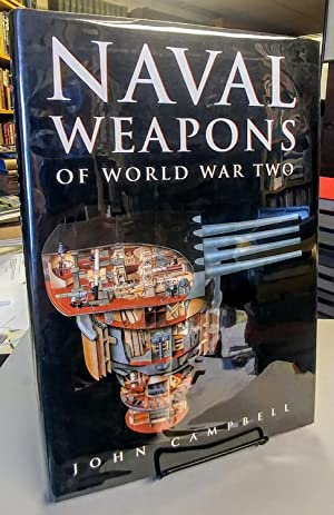 Naval Weapons of World War Two. Guns and Mountings, Torpedoes, Mines, Anti-submarine Weapons, Air...