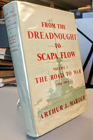 From the Dreadnought to Scapa Flow. The Royal Navy in the Fisher Era, 1904-1919. Volume I, The Ro...