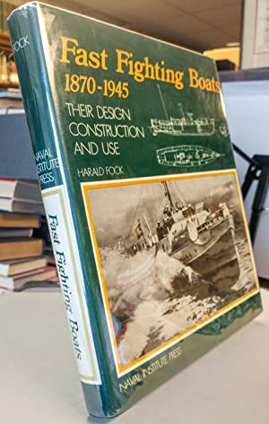 Fast Fighting Boats 1870-1945. Their Design Construction and Use