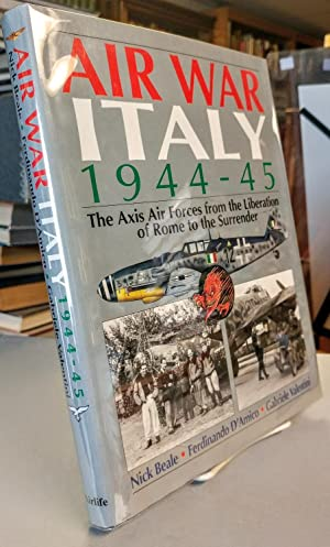 Air War Italy 1944-45. The Axis Air Forces from Liberation of Rome to the Surrender