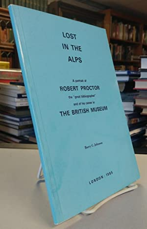 Lost in the Alps. A portrait of Robert Proctor the