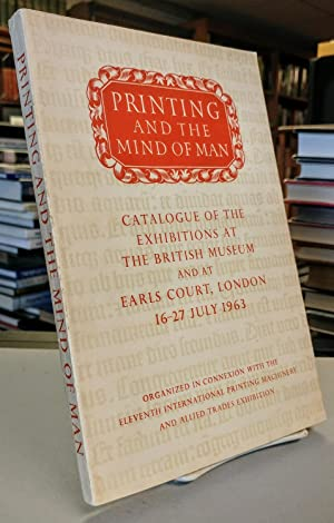 Printing and the Mind of Man. Assembled at The British Museum and at Earls Court, London, 16-27 J...