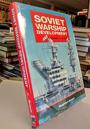 Soviet Warship Development. Volume One: 1917-1937