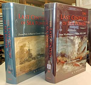 The Last Century of Sea Power. (2 volumes). Vol 1: From Port Arthur to Chanak, 1894-1922; Vol 2: ...