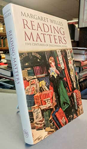 Reading Matters. Five Centuries of Discovering Books