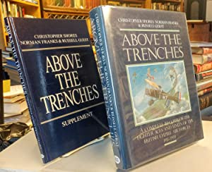 Above the Trenches. A Complete Record of the Fighter Aces and Units of the British Empire Air For...