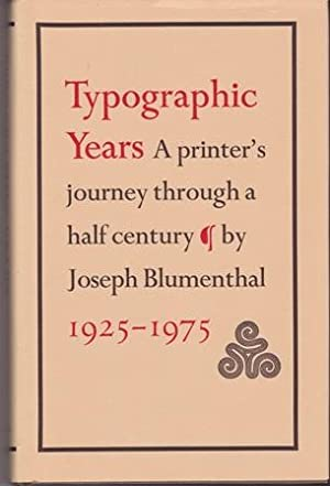 Typographic Years. A Printer's Journey Through a Half Century 1925-1975