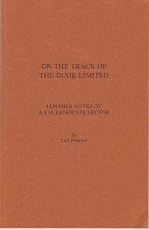 On the Track of the Dixie Limited. Further Notes of a Faulkner Collector