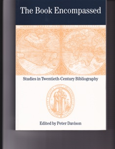 The Book Encompassed. Studies in Twentieth-Century Bibliography