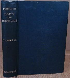 French Poets and Novelists.: JAMES, Henry, Jr.