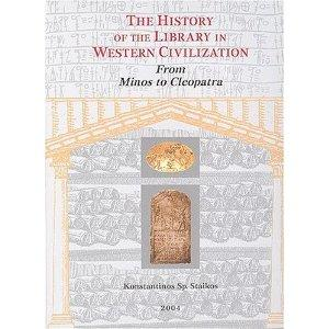 The History of the Library in Western Civilization: From Minos to Cleopatra