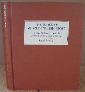 The Index of Middle English Prose. Handlist XI: Manuscripts in the Library of Trinity College, Ca...
