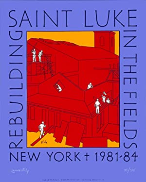 Rebuilding Saint Luke in the Fields. [Poster].: HIDY, Lance.
