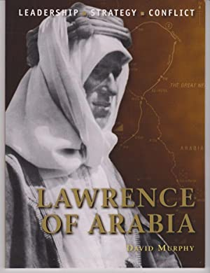 Lawrence of Arabia. Leadership. Strategy. Conflict