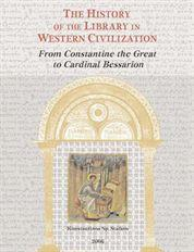 The History of the Library in Western Civilization. Volume III: The Byzantine World, From Constan...