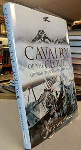 Cavalry of the Clouds. Air War Over Europe 1914 - 1918