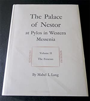 The Palace of Nestor at Pylos in Western Messenia: Vol. II, The Frescoes; Vol. III, Acropolis and...