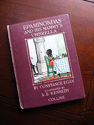 Epaminondas and his Mammy's Umbrella.: Egan, Constance