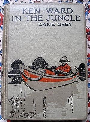 Ken Ward in the Jungle: Zane Grey
