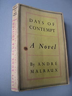 Days of Contempt.: Andre Malraux. Translated from the French by Haakon M. Chevalier.