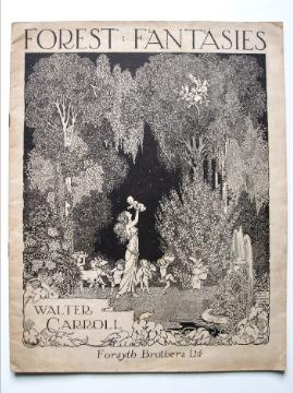 Forest Fantasies: nine miniatures for pianoforte composed: Carroll, Walter