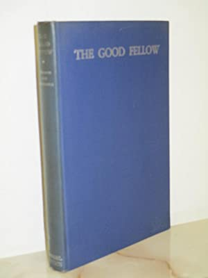The Good Fellow: A Play in Three Acts: Kaufman, George S.; Mankiewicz, Herman J.