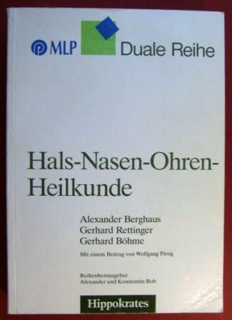 Hals-Nasen-Ohren-Heilkunde. MLP. Duale Reihe.: Berghaus, Alexander, Gerhard Rettinger und Gerhard ...