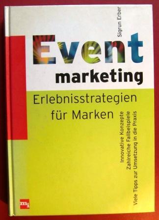 Eventmarketing. Erlebnisstrategien für Marken.: Erber, Sigrun.