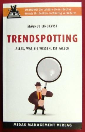 Trendspotting. Alles, was Sie wissen, ist falsch. - Lindkvist, Magnus.