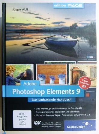 Adobe Photoshop Elements 9. Das umfassende Handbuch. OHNE DVD. - Wolf, Jürgen.