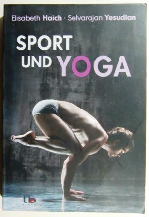 Sport und Yoga.: Haich, Elisabeth und