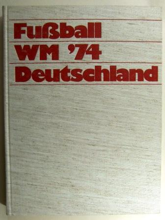 Fussball Weltmeisterschaft 1974 Deutschland