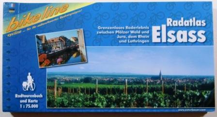 Radatlas Elsass. Grenzenloses Raderlebnis zwischen Pfälzer Wald und Jura, dem Rhein und Lothringen. Ein original Bikeline-Radtourenbuch. bikeline