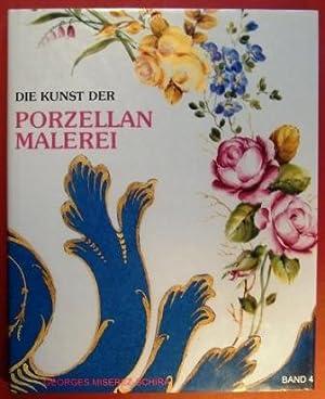 Die Kunst der Porzellanmalerei Band 4.: Miserez-Schira, Georges.